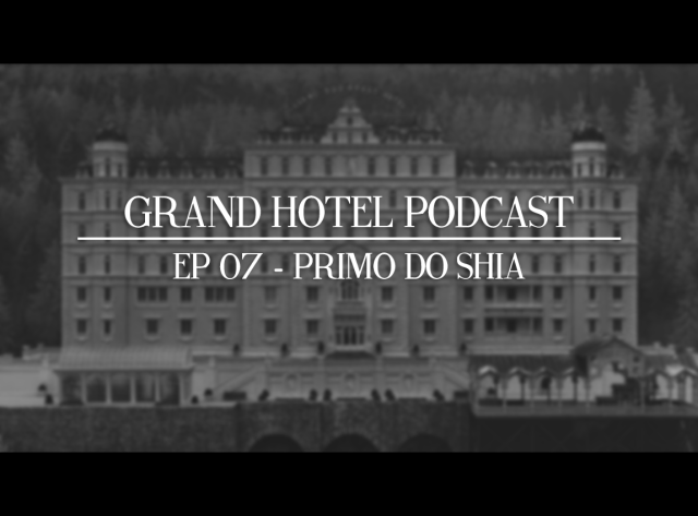 grand hotel podcast 07
